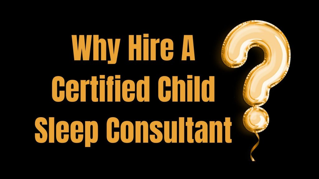 Why Hire a Certified Child Sleep Consultant